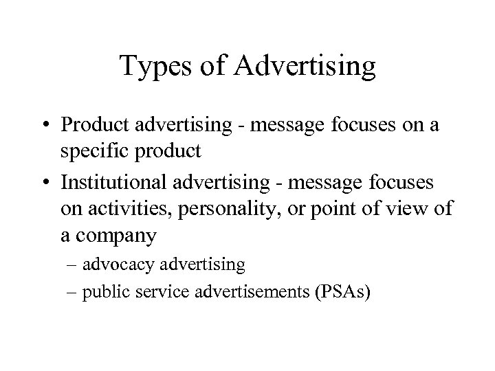 Types of Advertising • Product advertising - message focuses on a specific product •