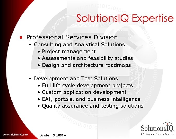 Solutions. IQ Expertise • Professional Services Division – Consulting and Analytical Solutions • Project