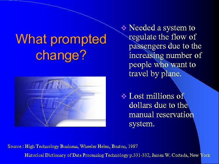 What prompted change? v Needed a system to regulate the flow of passengers due