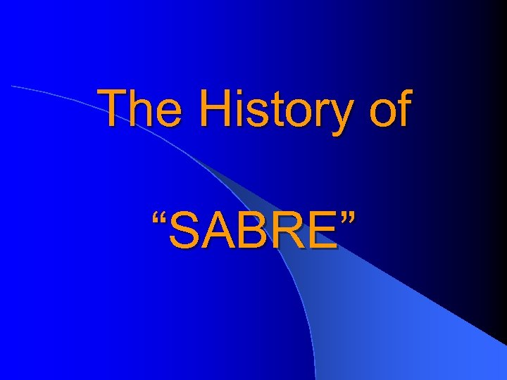 """The History of """"SABRE"""""""