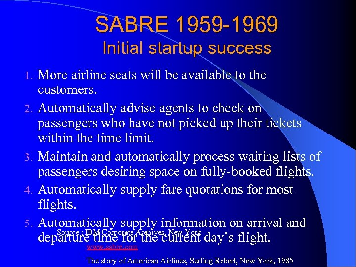 SABRE 1959 -1969 Initial startup success 1. 2. 3. 4. 5. More airline seats