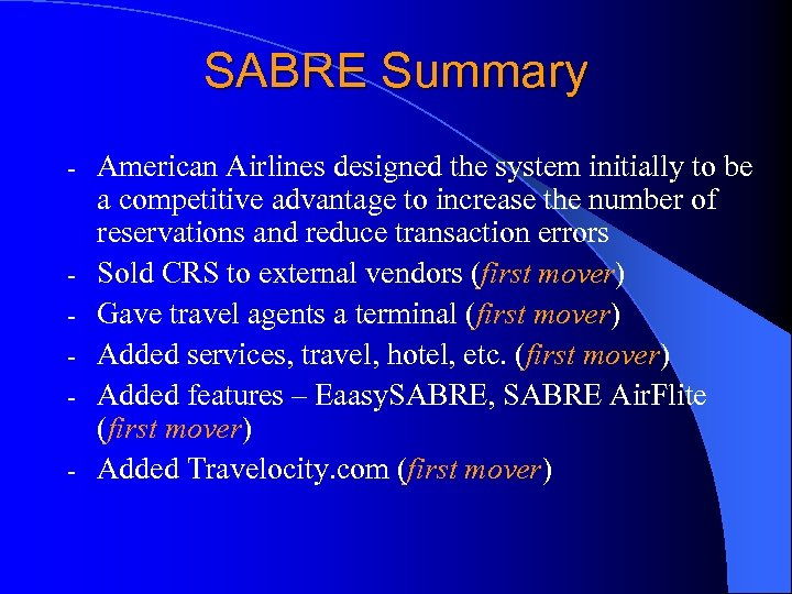 SABRE Summary - - American Airlines designed the system initially to be a competitive
