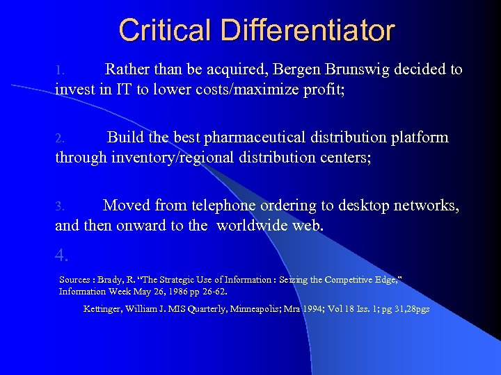 Critical Differentiator Rather than be acquired, Bergen Brunswig decided to invest in IT to