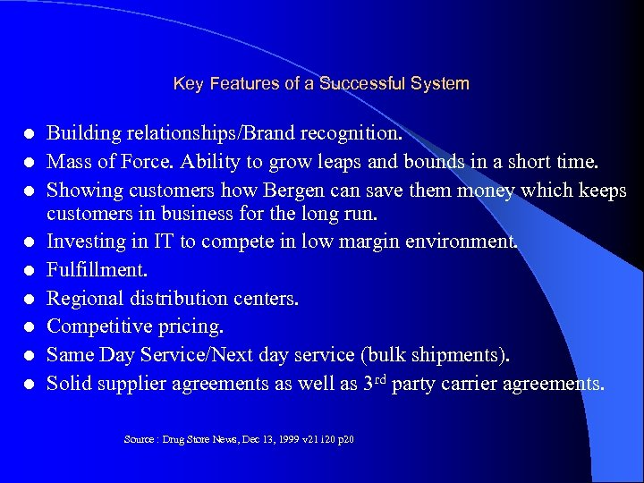 Key Features of a Successful System l l l l l Building relationships/Brand recognition.