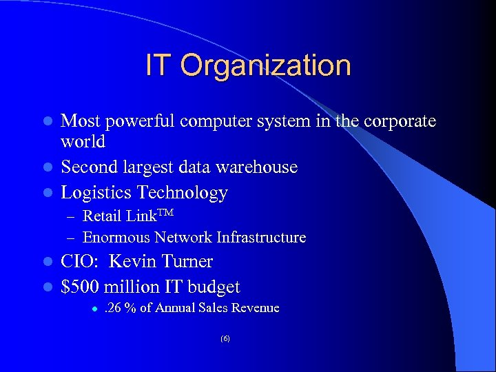 IT Organization Most powerful computer system in the corporate world l Second largest data