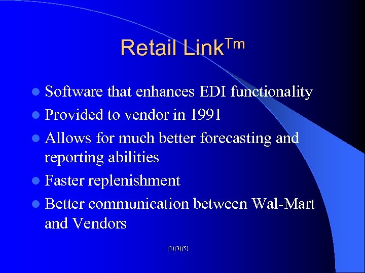 Retail Link. Tm l Software that enhances EDI functionality l Provided to vendor in