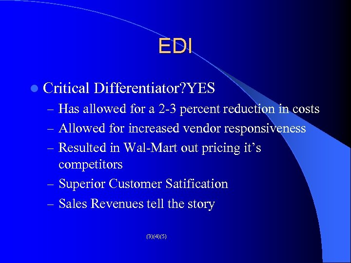 EDI l Critical Differentiator? YES – Has allowed for a 2 -3 percent reduction