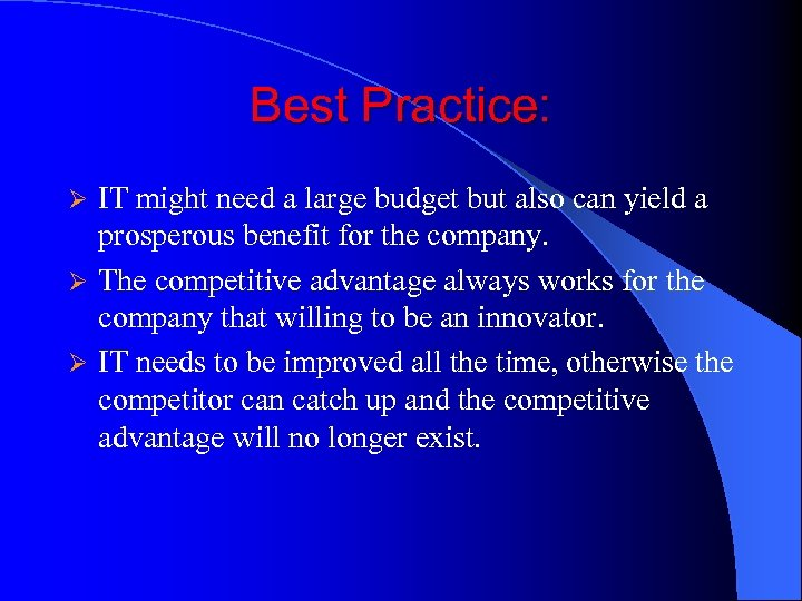 Best Practice: IT might need a large budget but also can yield a prosperous