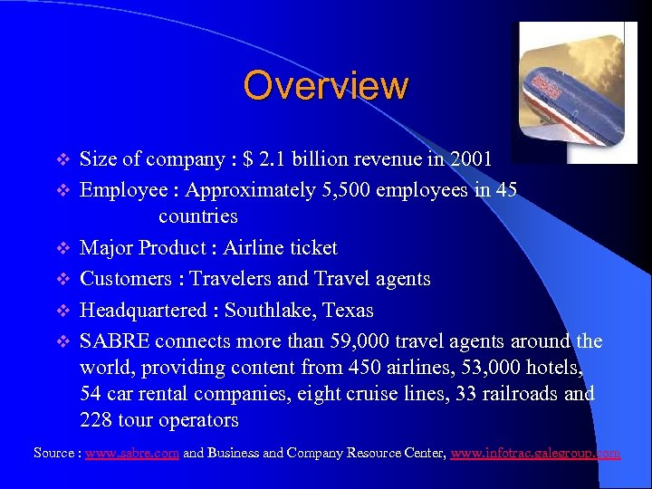 Overview v v v Size of company : $ 2. 1 billion revenue in