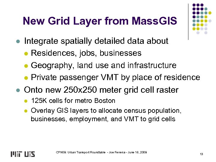New Grid Layer from Mass. GIS l l Integrate spatially detailed data about l