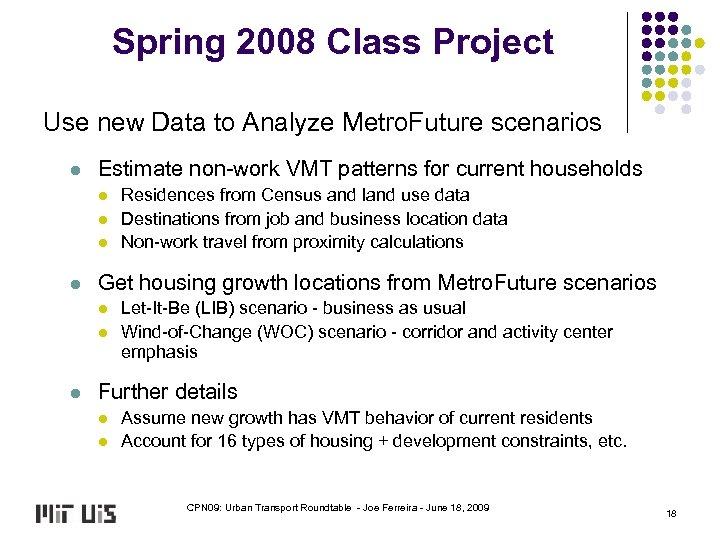 Spring 2008 Class Project Use new Data to Analyze Metro. Future scenarios l Estimate