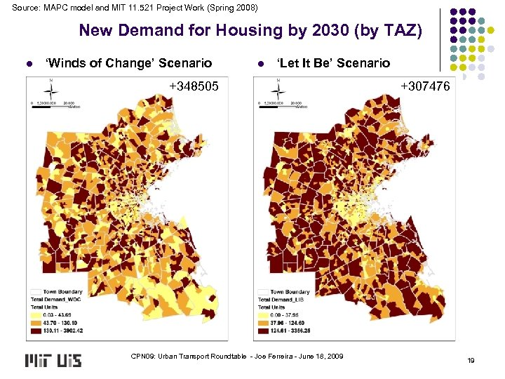 Source: MAPC model and MIT 11. 521 Project Work (Spring 2008) New Demand for