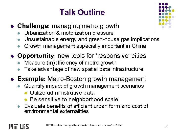 Talk Outline l Challenge: managing metro growth l l Opportunity: new tools for 'responsive'