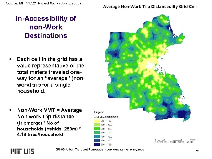 Source: MIT 11. 521 Project Work (Spring 2008) In-Accessibility of non-Work Destinations • Each