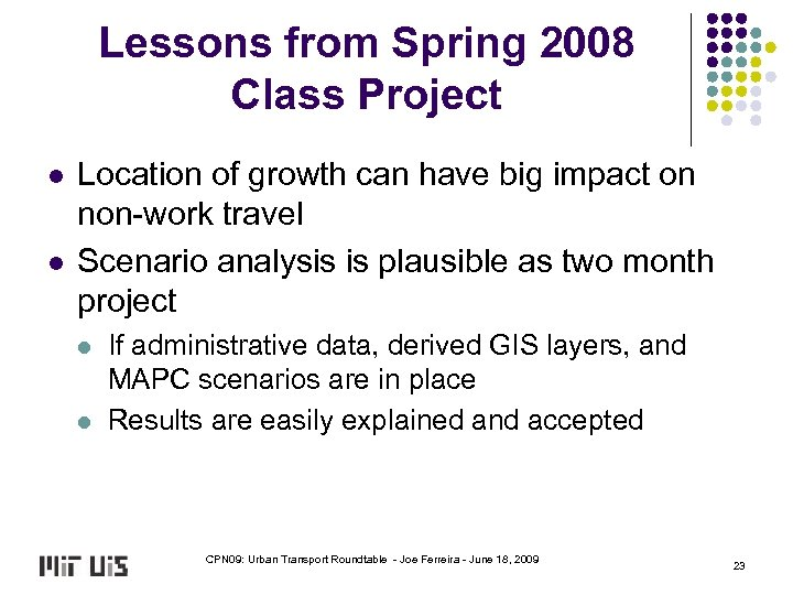 Lessons from Spring 2008 Class Project l l Location of growth can have big