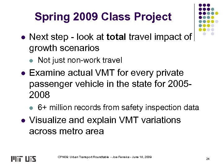 Spring 2009 Class Project l Next step - look at total travel impact of