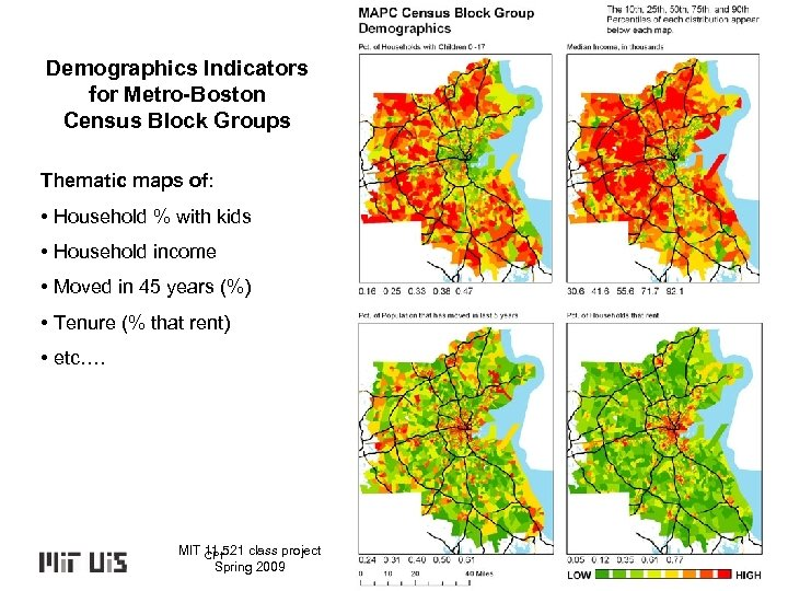Demographics Indicators for Metro-Boston Census Block Groups Thematic maps of: • Household % with