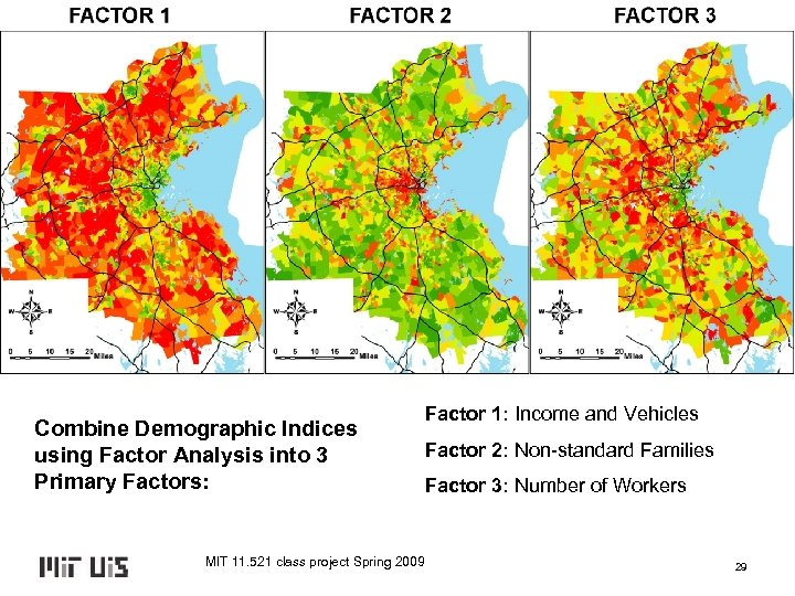 Combine Demographic Indices using Factor Analysis into 3 Primary Factors: Factor 1: Income and