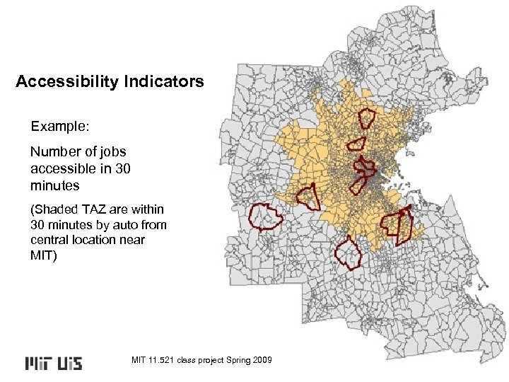 Accessibility Indicators Example: Number of jobs accessible in 30 minutes (Shaded TAZ are within