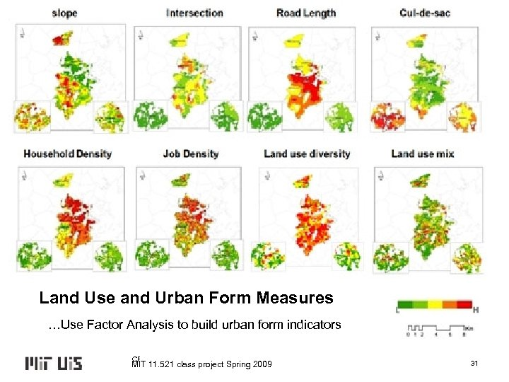 Land Use and Urban Form Measures …Use Factor Analysis to build urban form indicators