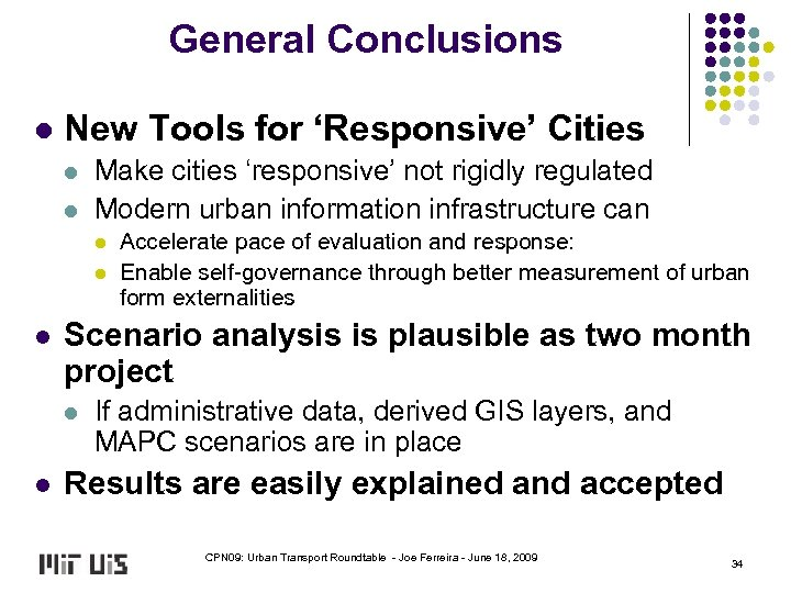 General Conclusions l New Tools for 'Responsive' Cities l l Make cities 'responsive' not