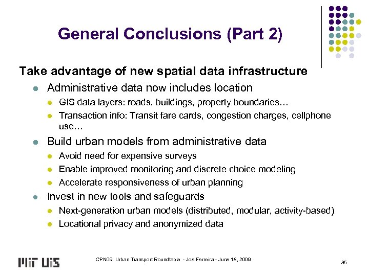 General Conclusions (Part 2) Take advantage of new spatial data infrastructure l Administrative data