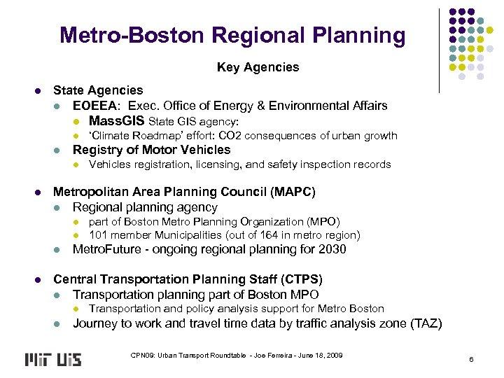 Metro-Boston Regional Planning Key Agencies l State Agencies l EOEEA: Exec. Office of Energy