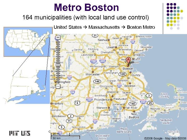 Metro Boston 164 municipalities (with local land use control) United States Massachusetts Boston Metro