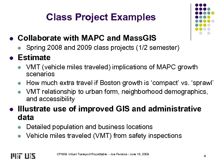 Class Project Examples l Collaborate with MAPC and Mass. GIS l l Estimate l