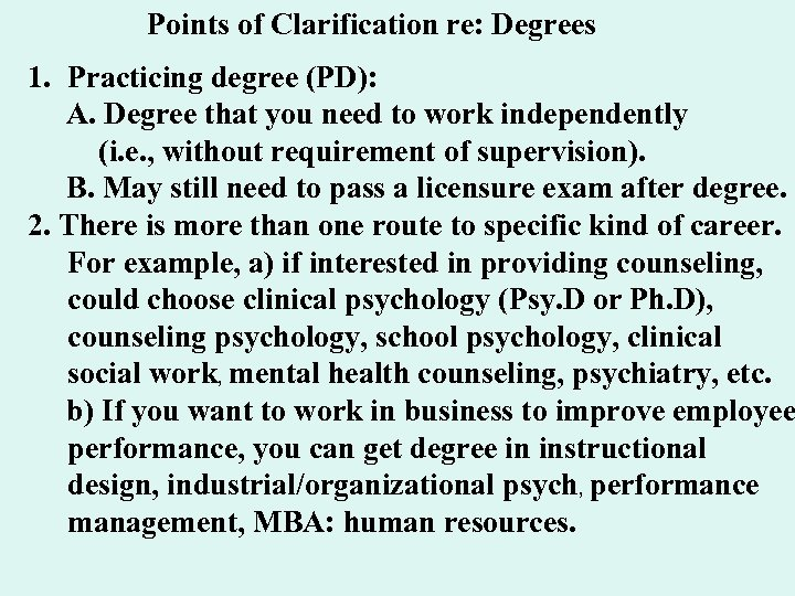 Points of Clarification re: Degrees 1. Practicing degree (PD): A. Degree that you need