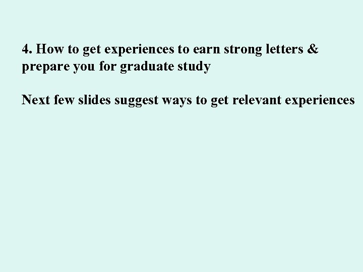 4. How to get experiences to earn strong letters & prepare you for graduate