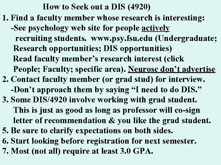 How to Seek out a DIS (4920) 1. Find a faculty member whose research