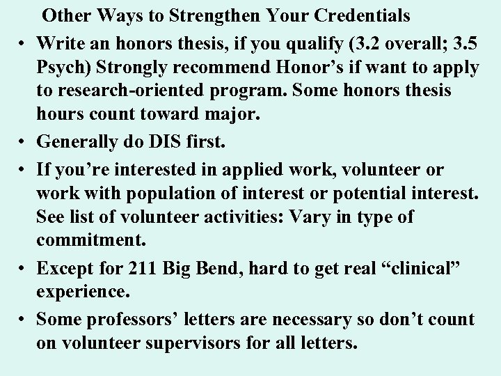 • • • Other Ways to Strengthen Your Credentials Write an honors thesis,