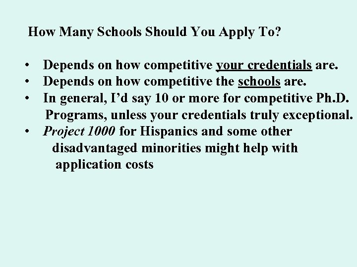 How Many Schools Should You Apply To? • Depends on how competitive your credentials