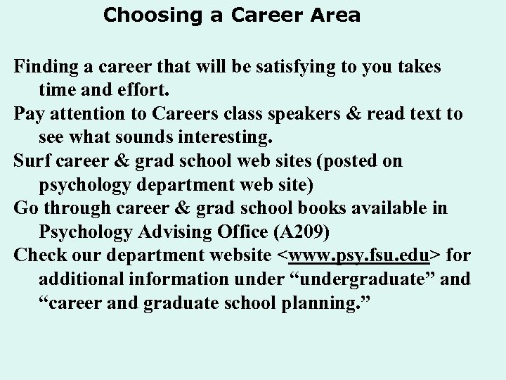Choosing a Career Area Finding a career that will be satisfying to you takes