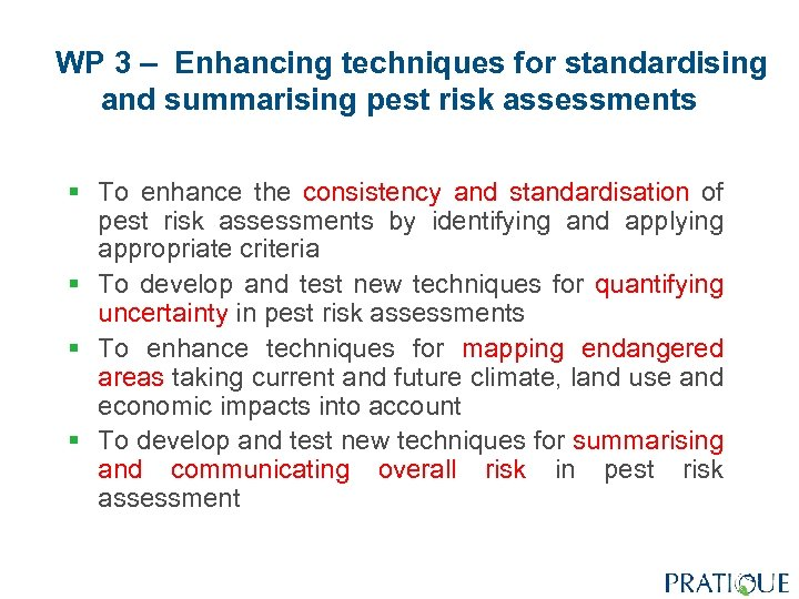 WP 3 – Enhancing techniques for standardising and summarising pest risk assessments § To