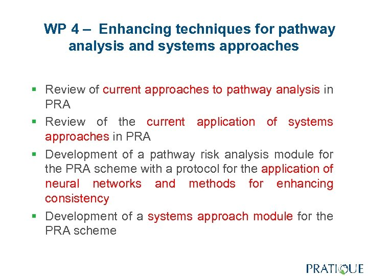 WP 4 – Enhancing techniques for pathway analysis and systems approaches § Review of
