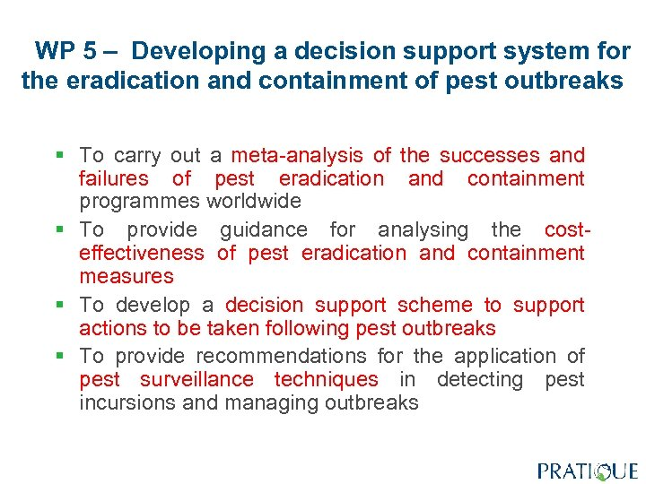 WP 5 – Developing a decision support system for the eradication and containment of