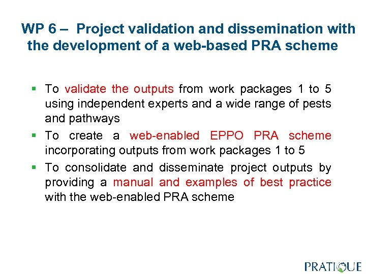 WP 6 – Project validation and dissemination with the development of a web-based PRA