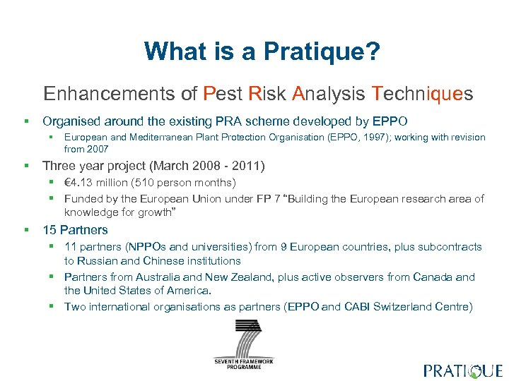 What is a Pratique? Enhancements of Pest Risk Analysis Techniques § Organised around the