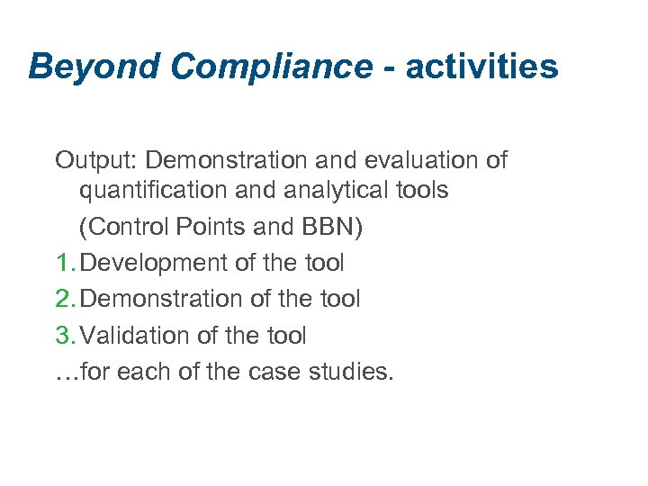 Beyond Compliance - activities Output: Demonstration and evaluation of quantification and analytical tools (Control