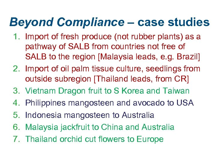 Beyond Compliance – case studies 1. Import of fresh produce (not rubber plants) as