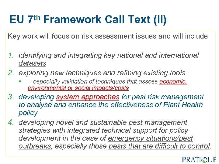 EU 7 th Framework Call Text (ii) Key work will focus on risk assessment