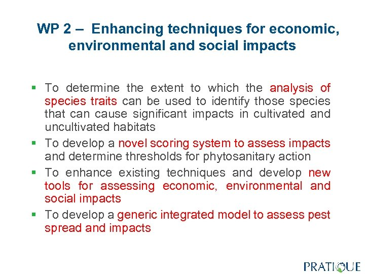 WP 2 – Enhancing techniques for economic, environmental and social impacts § To determine