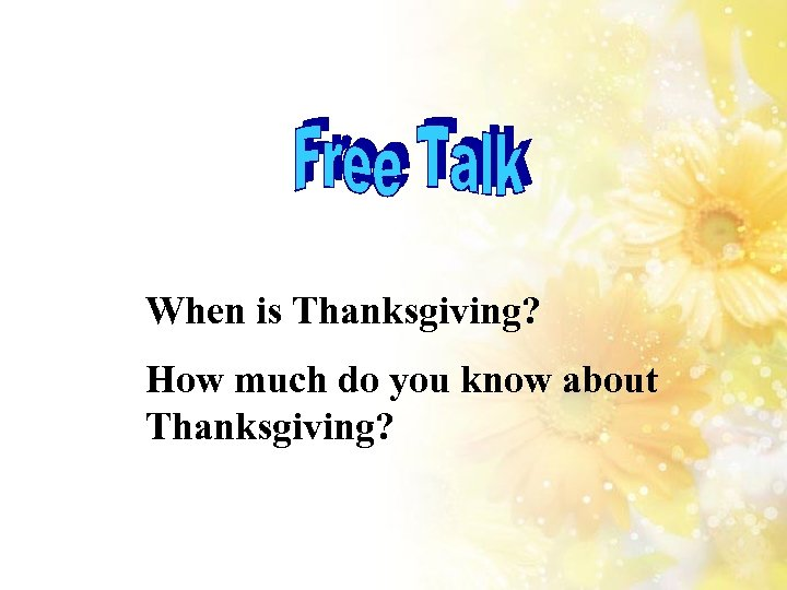 When is Thanksgiving? How much do you know about Thanksgiving?