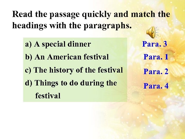Read the passage quickly and match the headings with the paragraphs. a) A special
