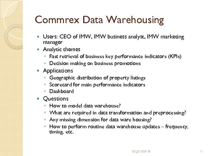 Commrex Data Warehousing Users: CEO of IMW, IMW business analyst, IMW marketing manager Analytic