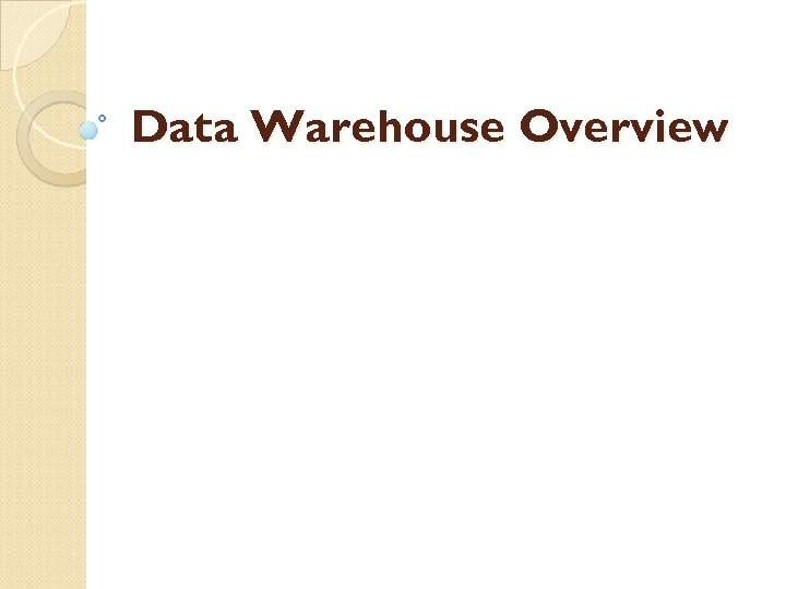 Data Warehouse Overview