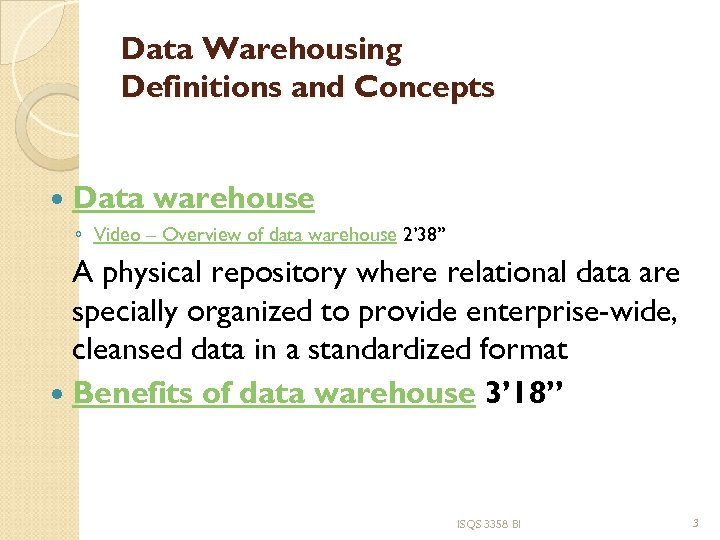 Data Warehousing Definitions and Concepts Data warehouse ◦ Video – Overview of data warehouse