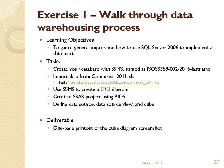 Exercise 1 – Walk through data warehousing process Learning Objectives ◦ To gain a